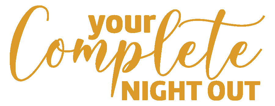 Your complete night out